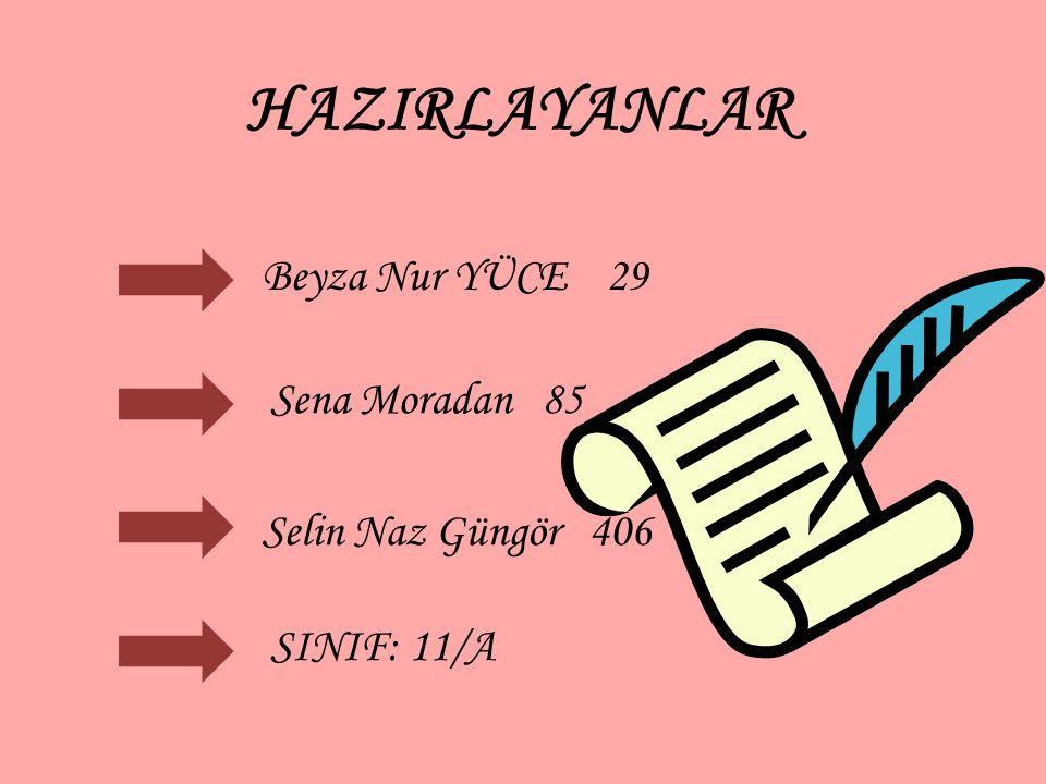 HAZIRLAYANLAR Beyza Nur YÜCE 29 Sena Moradan 85 Selin Naz Güngör 406