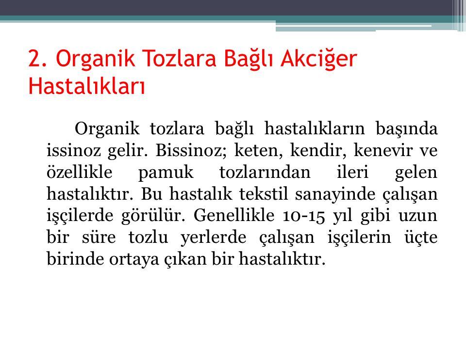 2. Organik Tozlara Bağlı Akciğer Hastalıkları