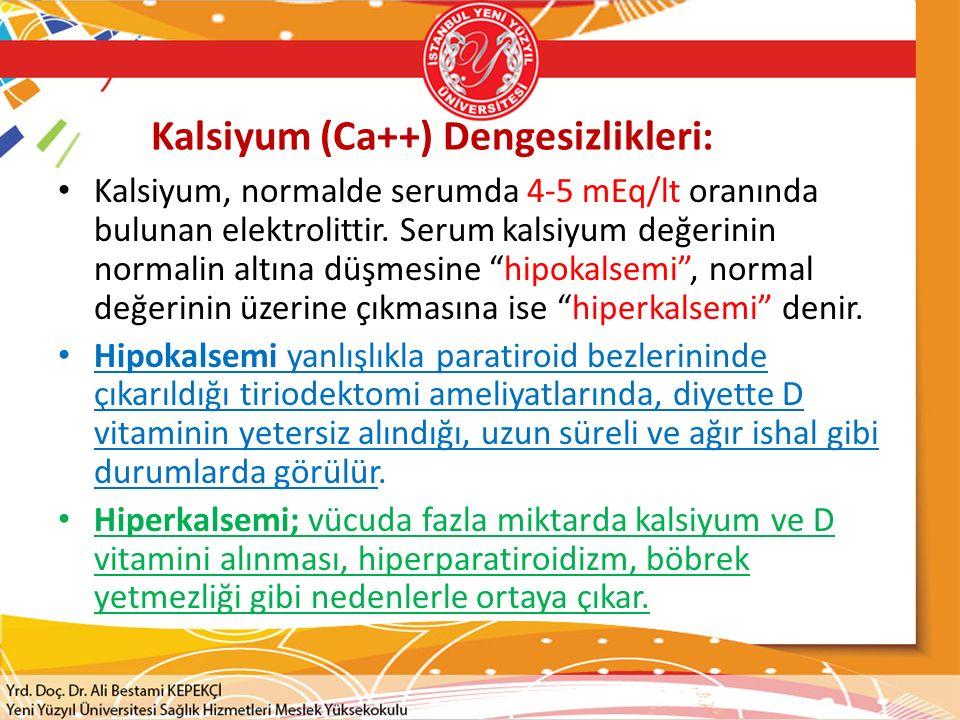 Kalsiyum (Ca++) Dengesizlikleri: