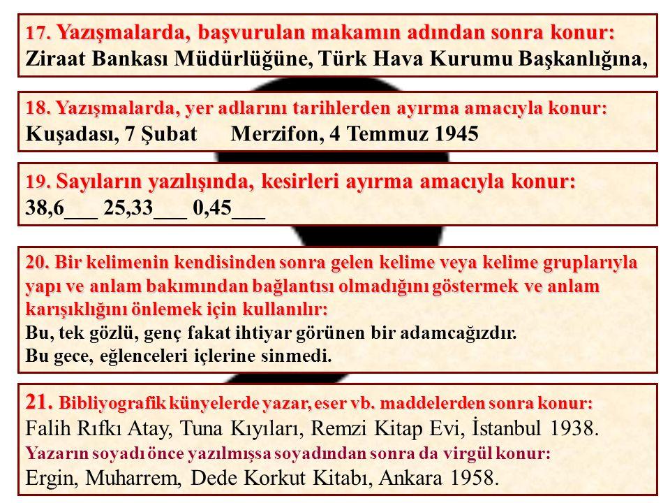 Ziraat Bankası Müdürlüğüne, Türk Hava Kurumu Başkanlığına,