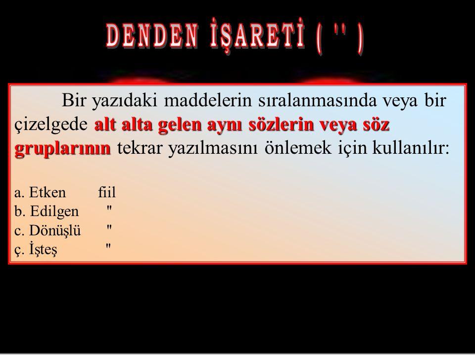 DENDEN İŞARETİ ( )