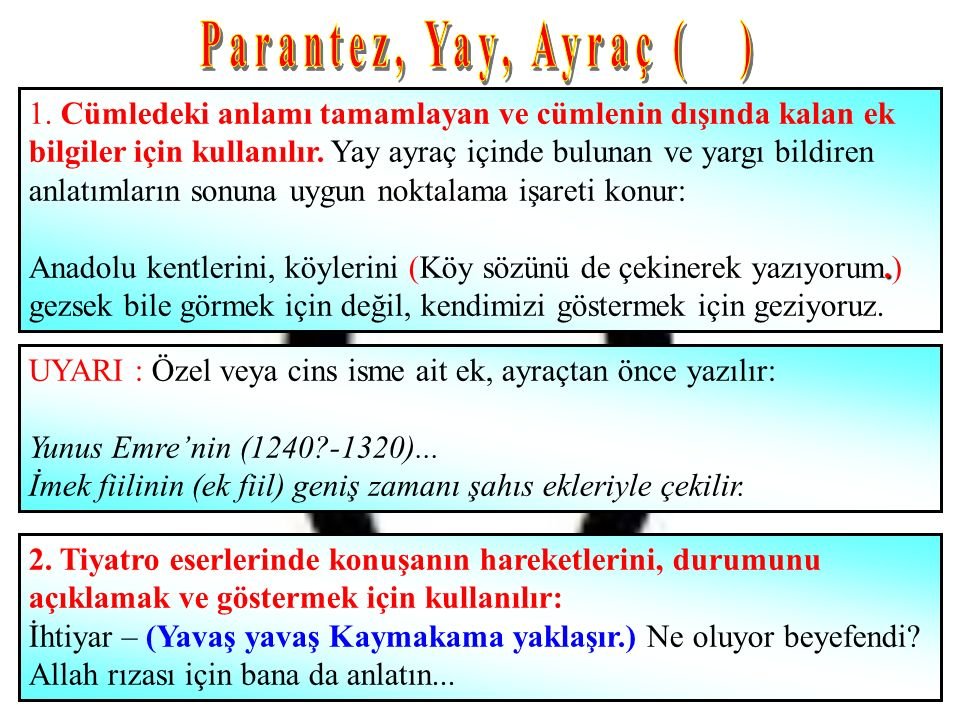 Parantez, Yay, Ayraç ( )