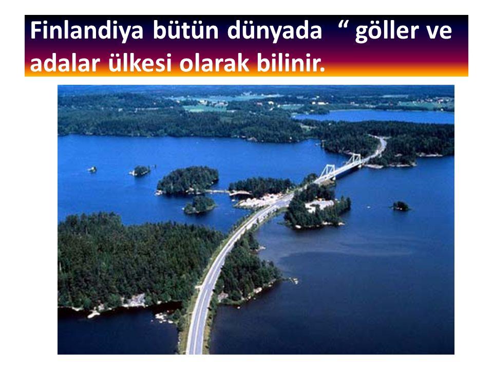 Finlandiya bütün dünyada göller ve adalar ülkesi olarak bilinir.