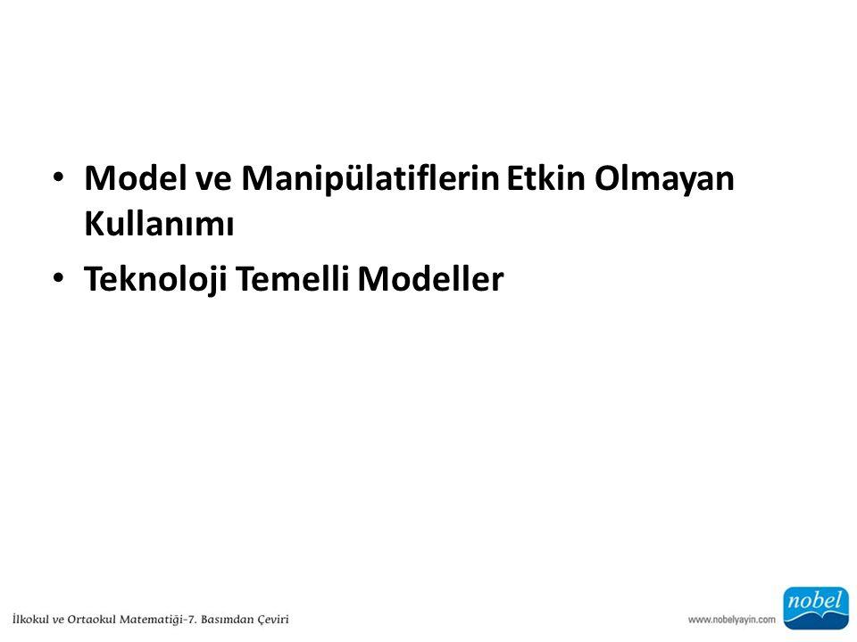 Model ve Manipülatiflerin Etkin Olmayan Kullanımı