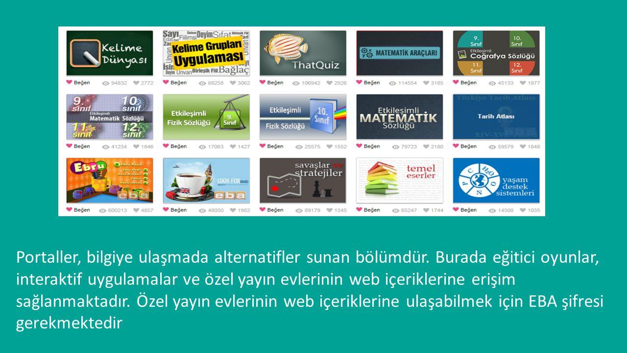 Portaller, bilgiye ulaşmada alternatifler sunan bölümdür