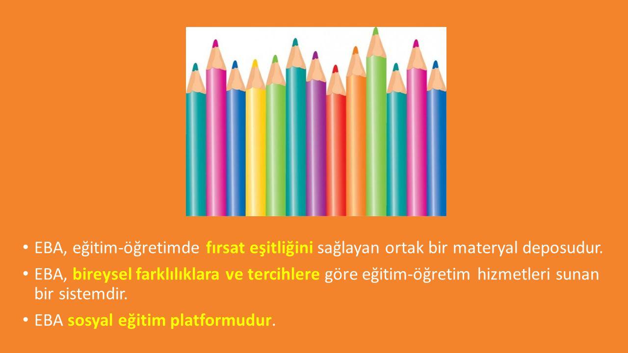 EBA, eğitim-öğretimde fırsat eşitliğini sağlayan ortak bir materyal deposudur.