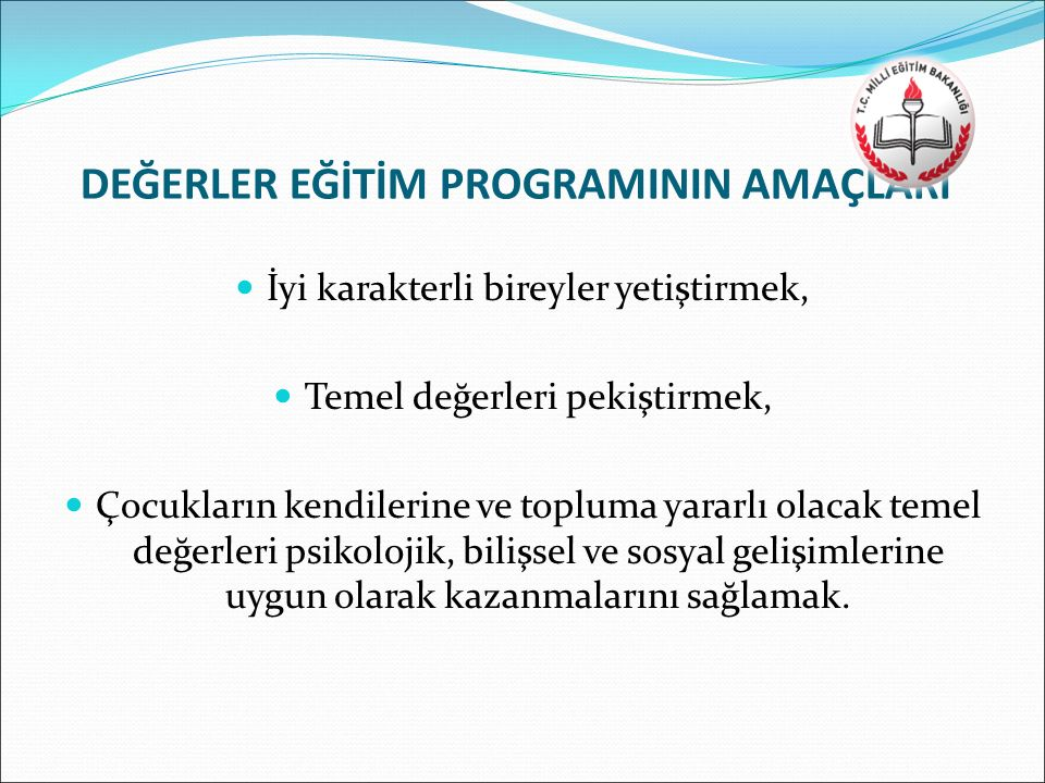 DEĞERLER EĞİTİM PROGRAMININ AMAÇLARI