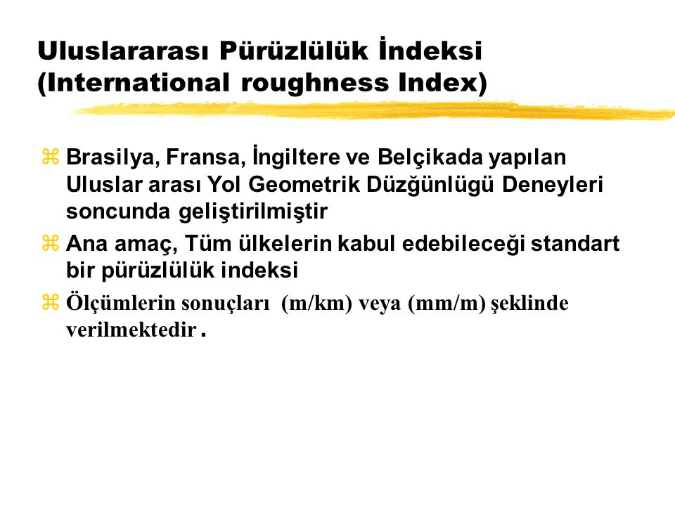 Uluslararası Pürüzlülük İndeksi (International roughness Index)