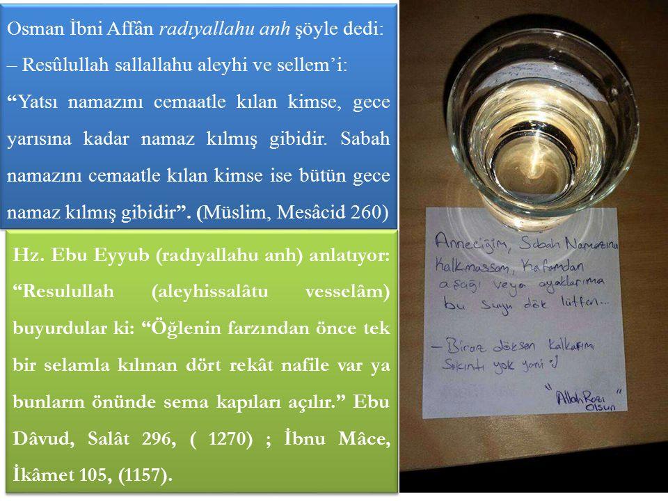 Osman İbni Affân radıyallahu anh şöyle dedi: