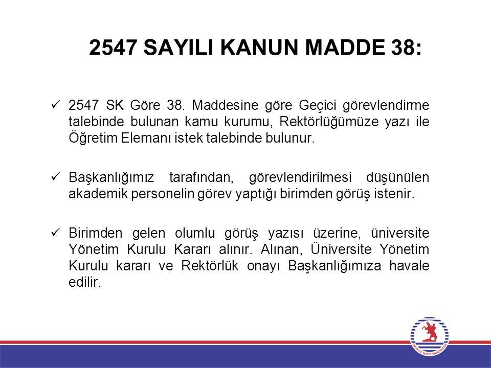 2547 SAYILI KANUN MADDE 38: