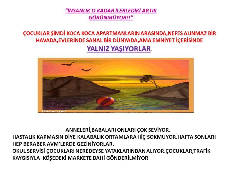 İNSANLIK O KADAR İLERLEDİKİ ARTIK GÖRÜNMÜYOR!!