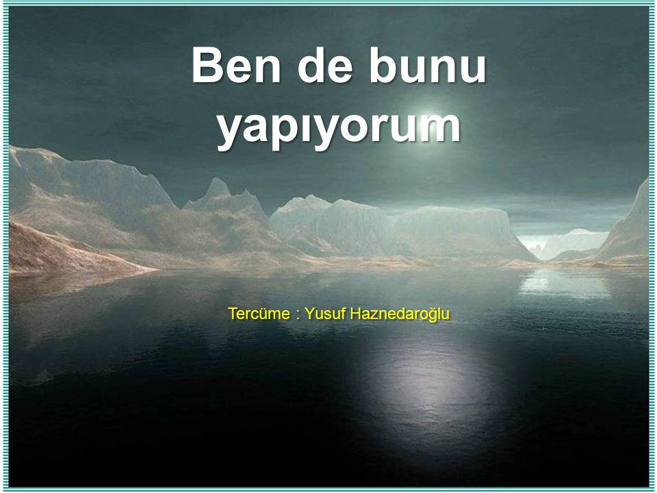 Tercüme : Yusuf Haznedaroğlu