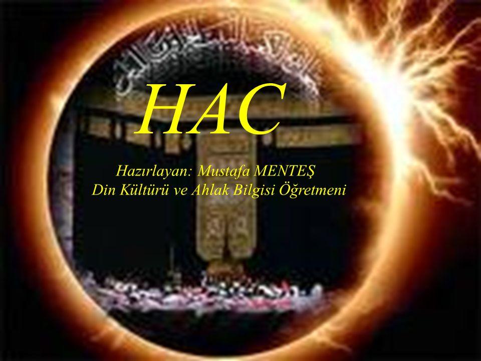 HAC Hazırlayan: Mustafa MENTEŞ Din Kültürü ve Ahlak Bilgisi Öğretmeni