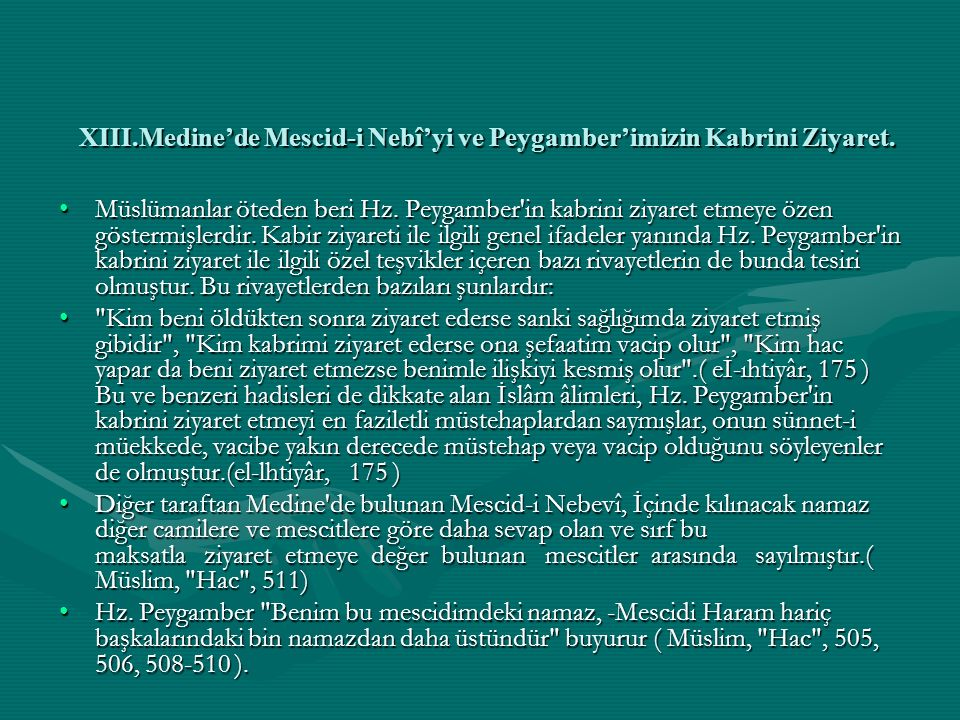 XIII.Medine'de Mescid-i Nebî'yi ve Peygamber'imizin Kabrini Ziyaret.