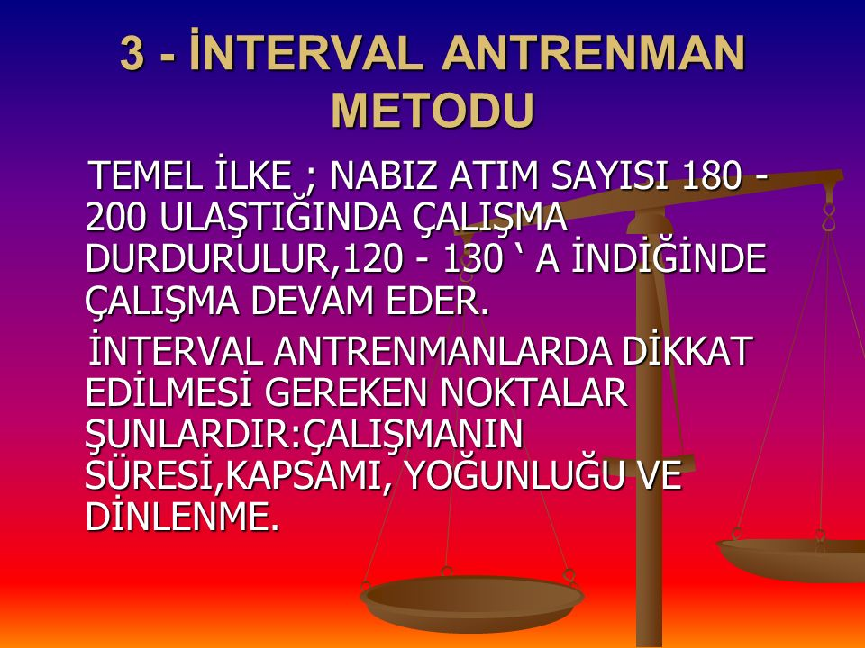 3 - İNTERVAL ANTRENMAN METODU