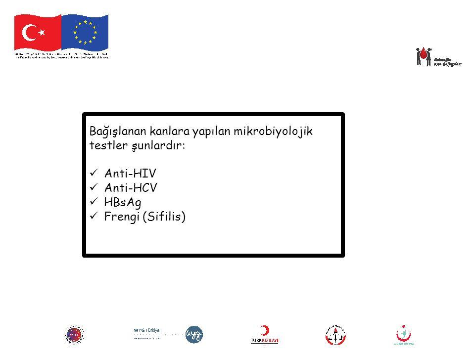 Bağışlanan kanlara yapılan mikrobiyolojik testler şunlardır:
