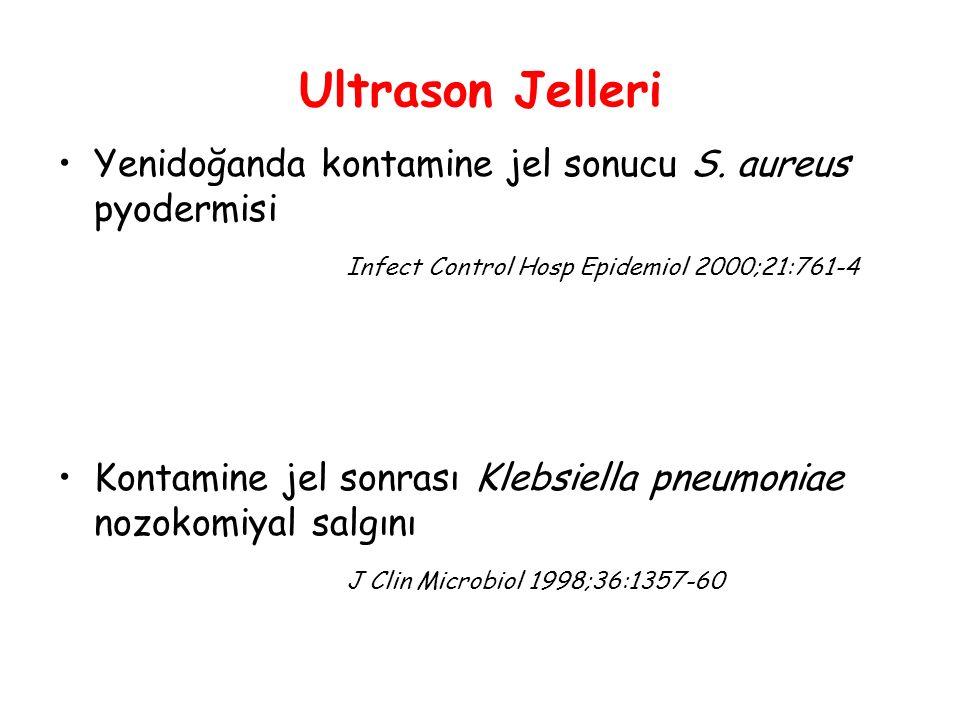 Ultrason Jelleri Yenidoğanda kontamine jel sonucu S. aureus pyodermisi