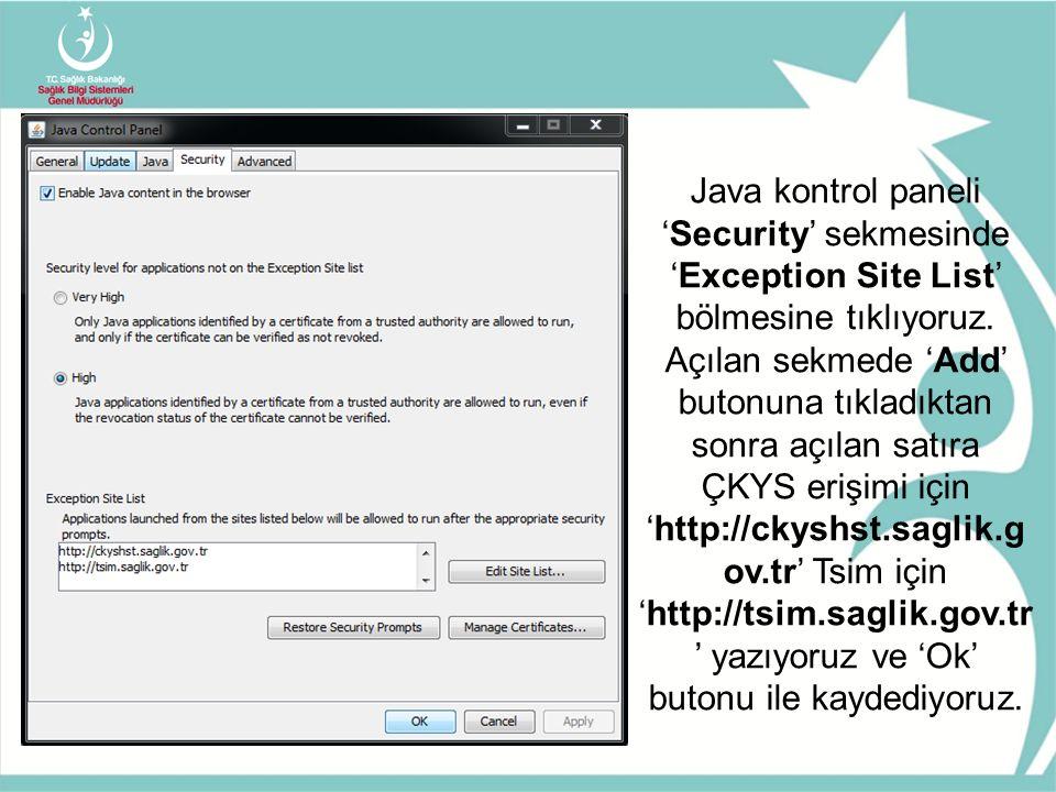 Java kontrol paneli 'Security' sekmesinde 'Exception Site List' bölmesine tıklıyoruz.