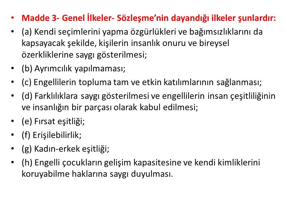 Madde 3- Genel İlkeler- Sözleşme'nin dayandığı ilkeler şunlardır: