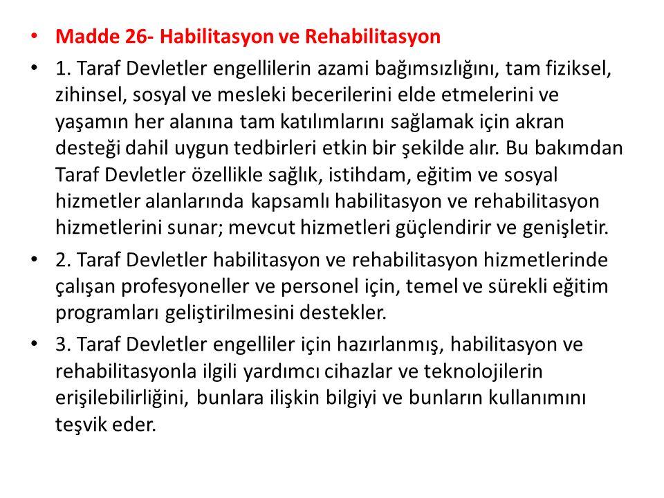 Madde 26- Habilitasyon ve Rehabilitasyon