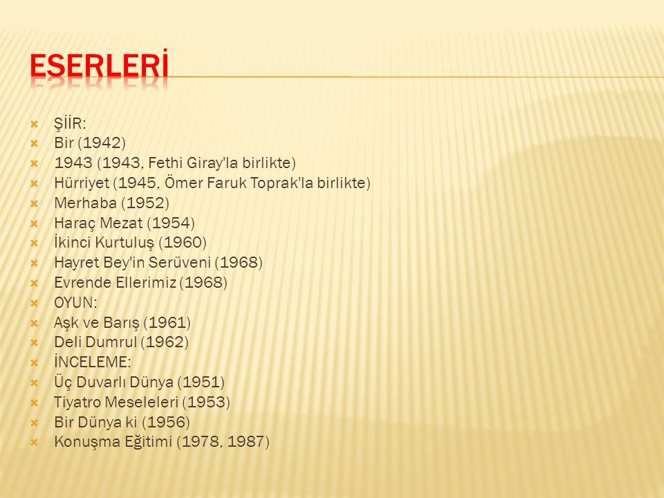 eserlerİ ŞİİR: Bir (1942) 1943 (1943, Fethi Giray la birlikte)