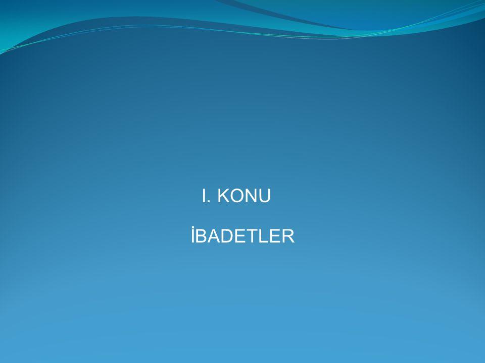 I. KONU İBADETLER