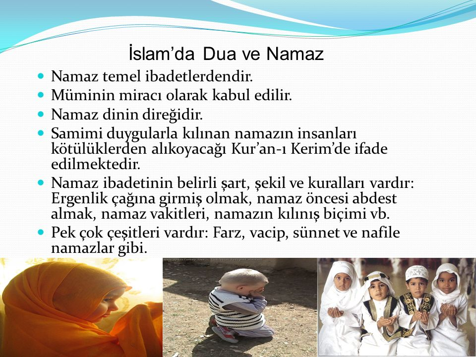 İslam'da Dua ve Namaz Namaz temel ibadetlerdendir.