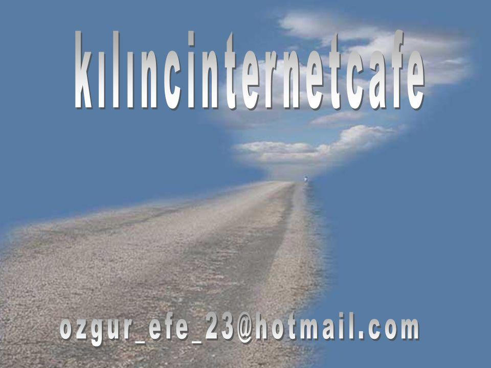 kılıncinternetcafe ozgur_efe_23@hotmail.com