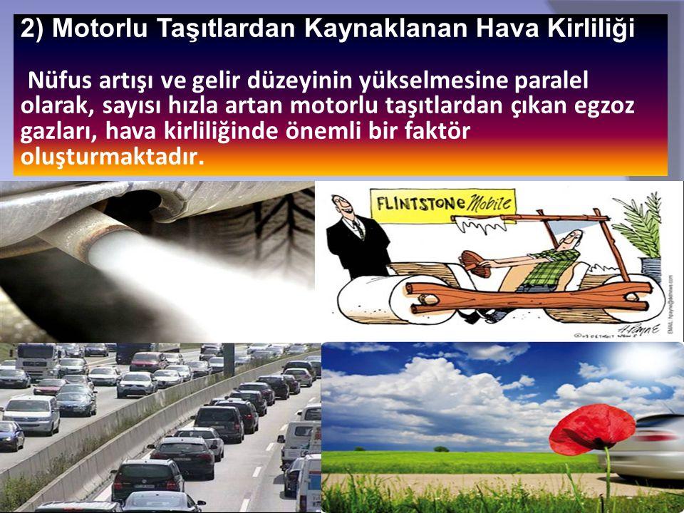 2) Motorlu Taşıtlardan Kaynaklanan Hava Kirliliği