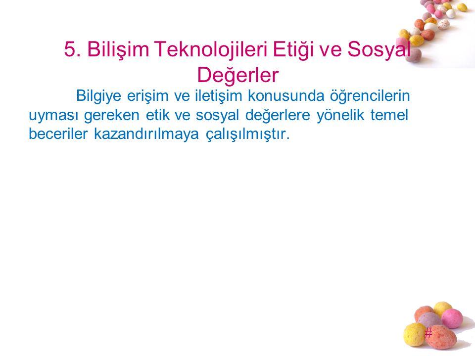 5. Bilişim Teknolojileri Etiği ve Sosyal Değerler