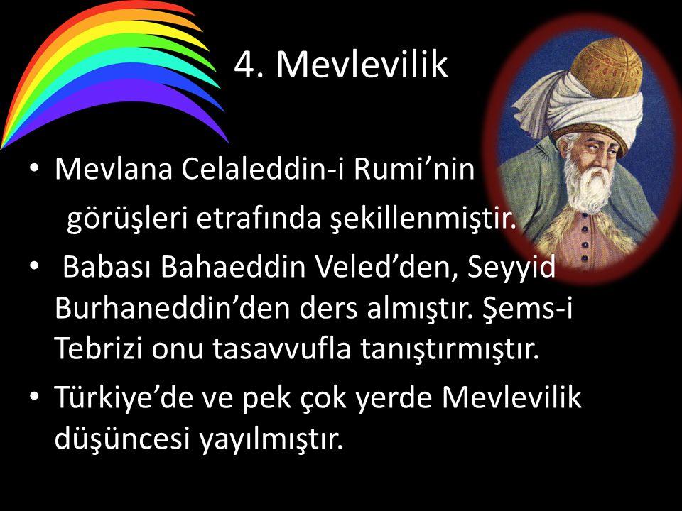 4. Mevlevilik Mevlana Celaleddin-i Rumi'nin