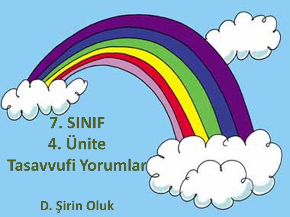 7. SINIF 4. Ünite Tasavvufi Yorumlar D. Şirin Oluk