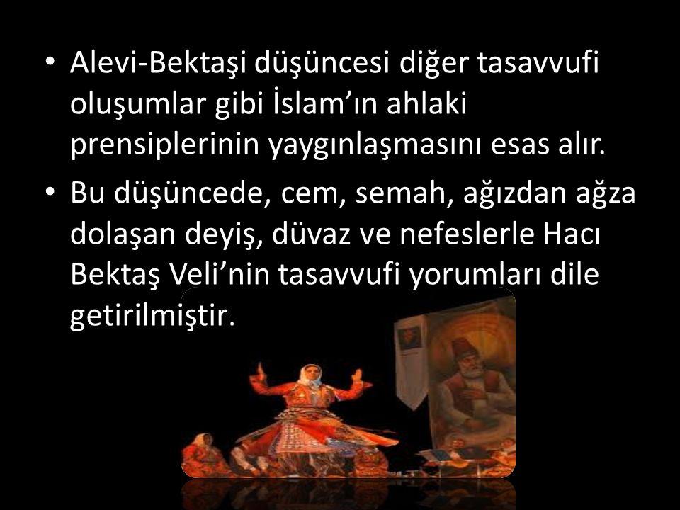 Alevi-Bektaşi düşüncesi diğer tasavvufi oluşumlar gibi İslam'ın ahlaki prensiplerinin yaygınlaşmasını esas alır.