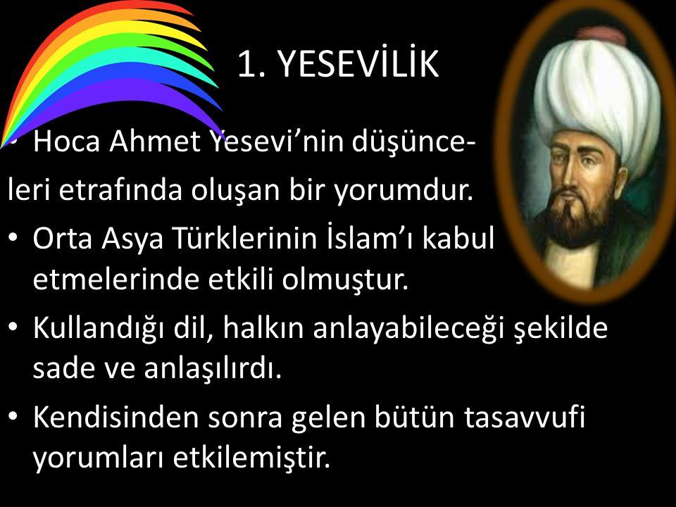 1. YESEVİLİK Hoca Ahmet Yesevi'nin düşünce-