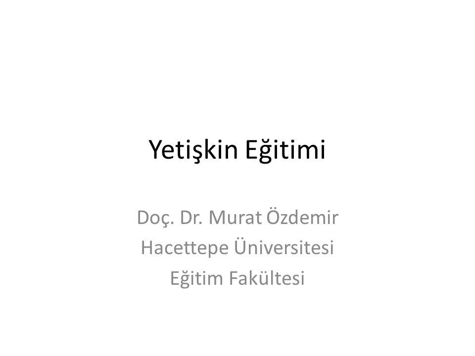 Doç. Dr. Murat Özdemir Hacettepe Üniversitesi Eğitim Fakültesi