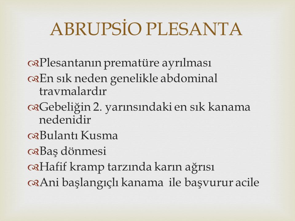 ABRUPSİO PLESANTA Plesantanın prematüre ayrılması