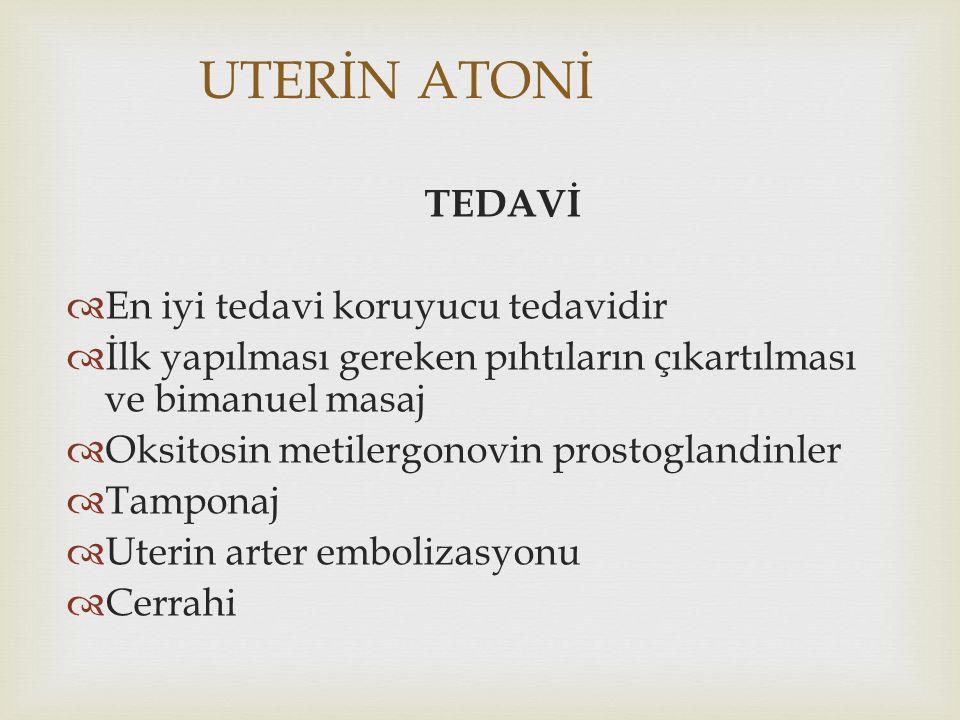 UTERİN ATONİ TEDAVİ En iyi tedavi koruyucu tedavidir
