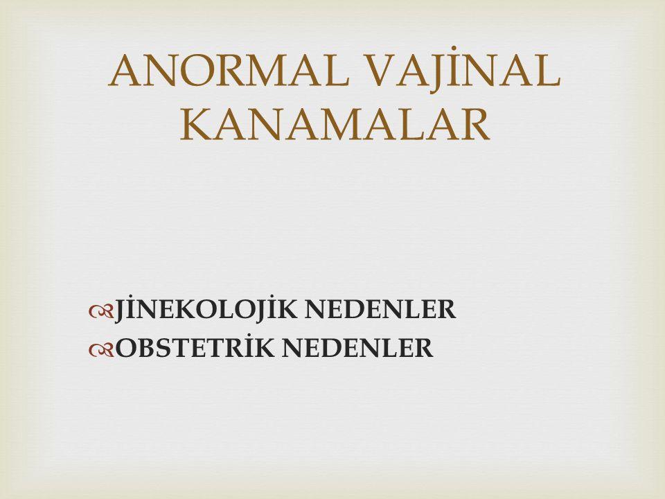 ANORMAL VAJİNAL KANAMALAR