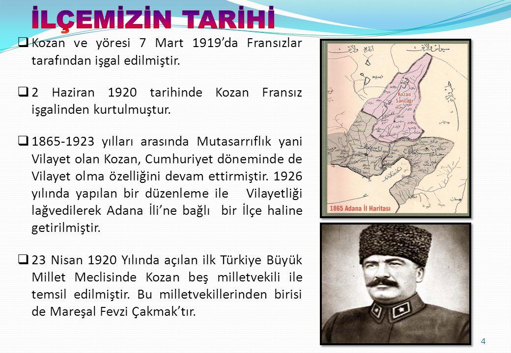 İLÇEMİZİN TARİHİ Kozan ve yöresi 7 Mart 1919'da Fransızlar tarafından işgal edilmiştir.