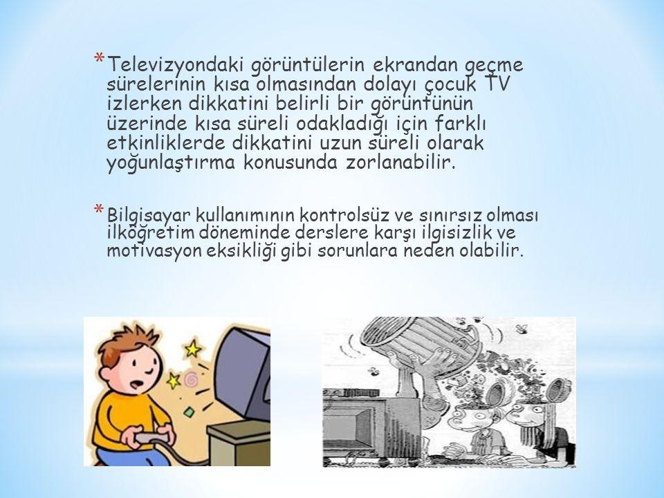 Televizyondaki görüntülerin ekrandan geçme sürelerinin kısa olmasından dolayı çocuk TV izlerken dikkatini belirli bir görüntünün üzerinde kısa süreli odakladığı için farklı etkinliklerde dikkatini uzun süreli olarak yoğunlaştırma konusunda zorlanabilir.