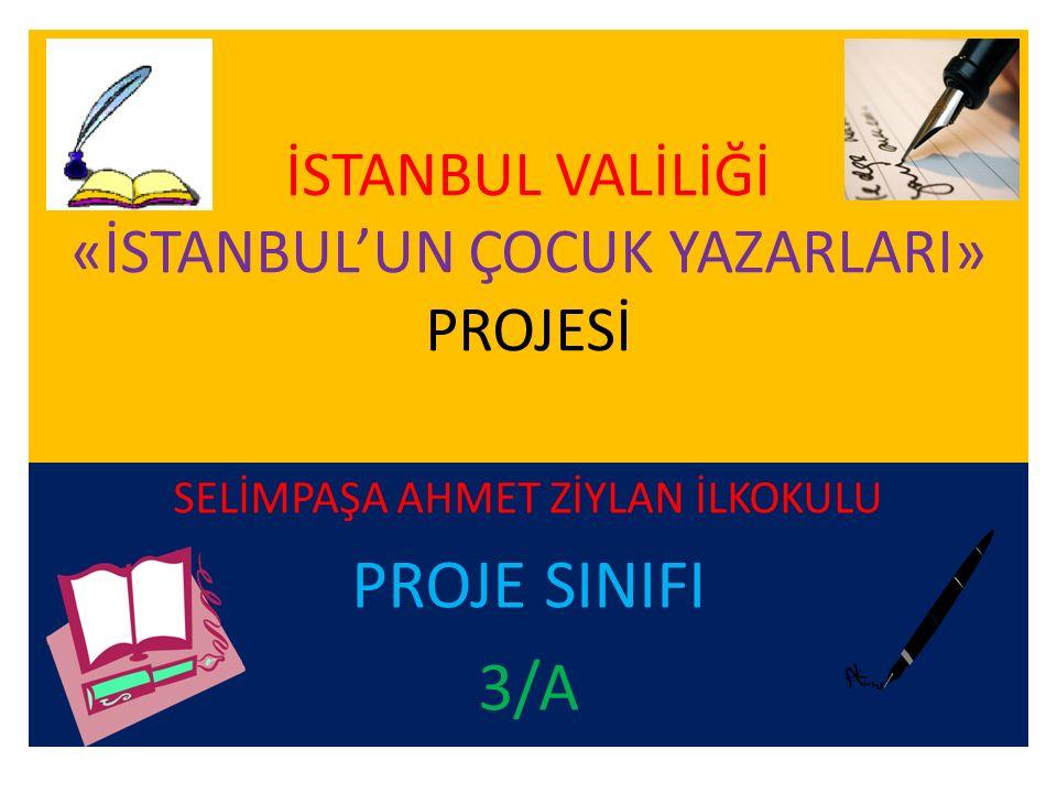 İSTANBUL VALİLİĞİ «İSTANBUL'UN ÇOCUK YAZARLARI» PROJESİ