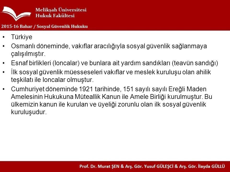 Türkiye Osmanlı döneminde, vakıflar aracılığıyla sosyal güvenlik sağlanmaya çalışılmıştır.