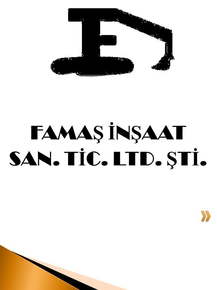 FAMAŞ İNŞAAT SAN. TİC. LTD. ŞTİ.