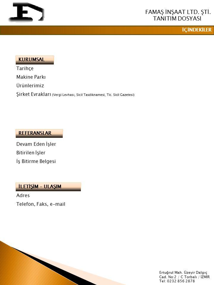 FAMAŞ İNŞAAT LTD. ŞTİ. TANITIM DOSYASI İÇİNDEKİLER Tarihçe
