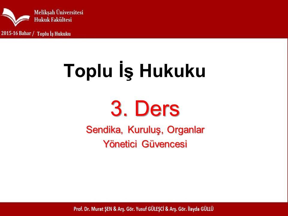 3. Ders Sendika, Kuruluş, Organlar Yönetici Güvencesi