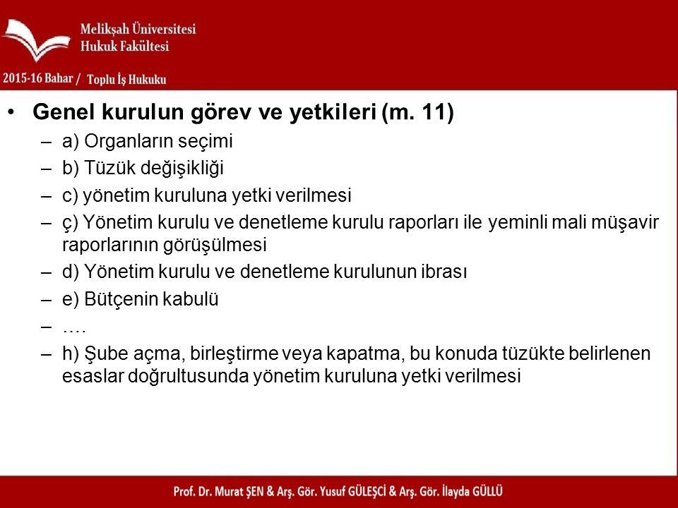 Genel kurulun görev ve yetkileri (m. 11)
