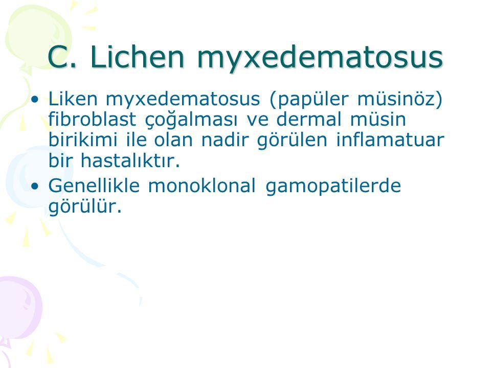 C. Lichen myxedematosus