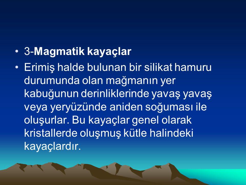 3-Magmatik kayaçlar