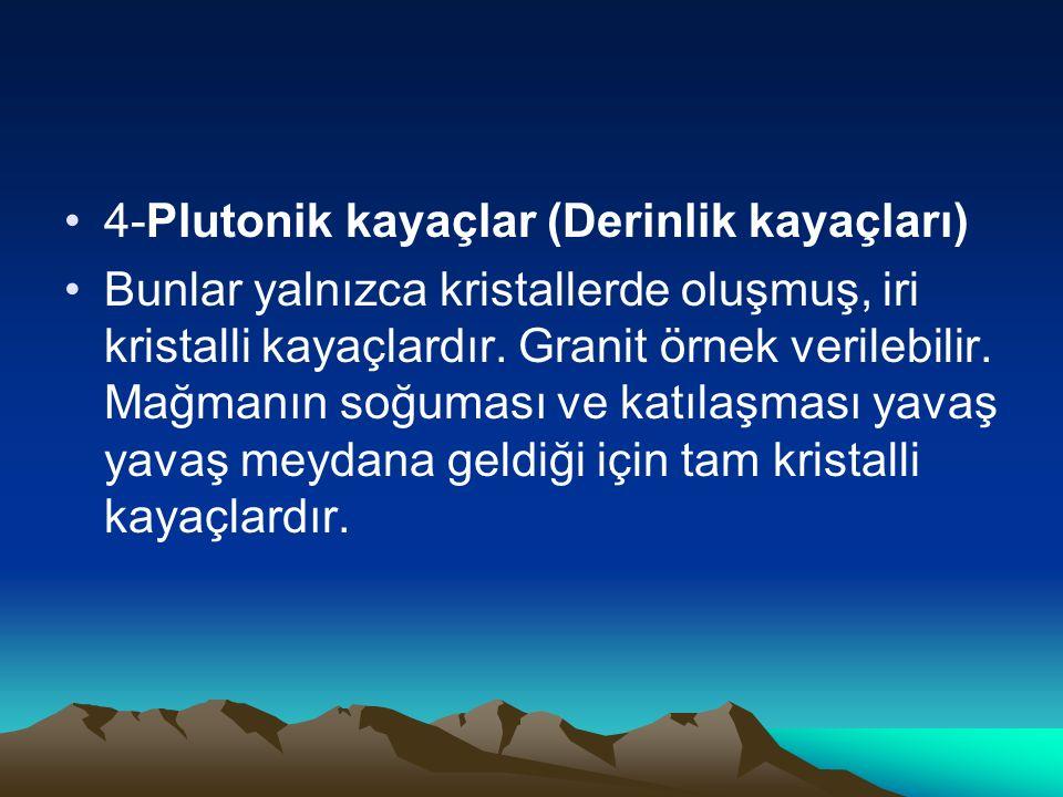 4-Plutonik kayaçlar (Derinlik kayaçları)