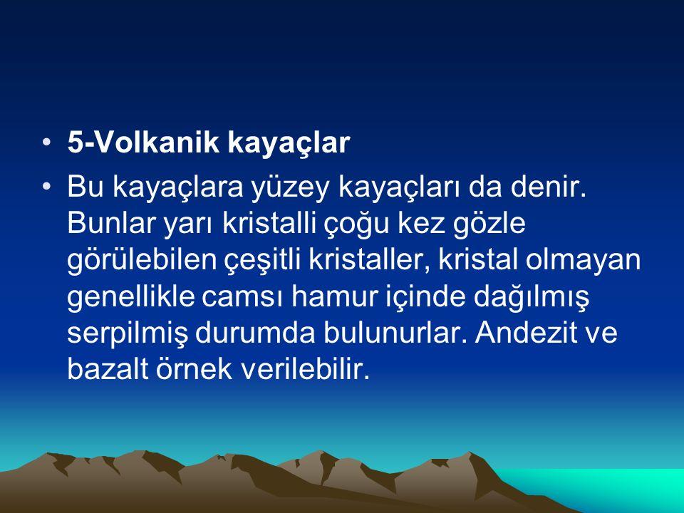 5-Volkanik kayaçlar